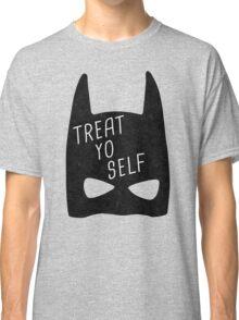 Treat Yo Self   Batman Classic T-Shirt