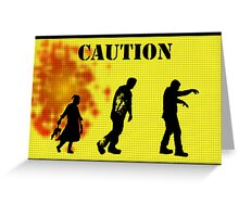 Caution Zombies! Greeting Card