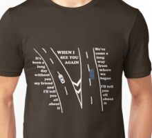When I See You Again Unisex T-Shirt