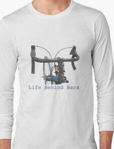Cycling: a life behind bars Long Sleeve T-Shirt