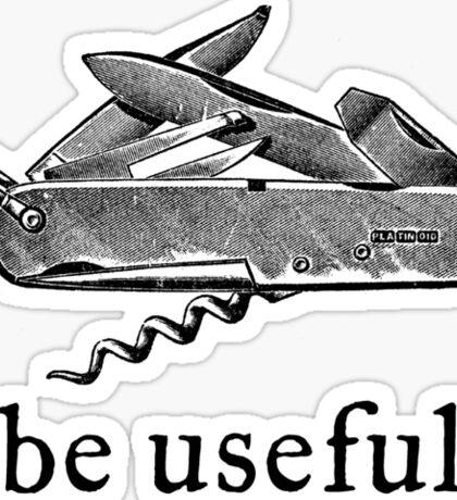 Be Useful Sticker