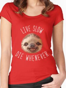 Live slow Die whenever Women's Fitted Scoop T-Shirt
