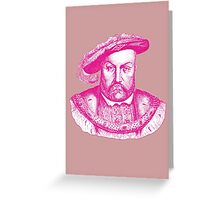 Pink Henry the Eighth VIII Greeting Card