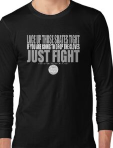 Puck Dynasty Podcast- Just Fight Long Sleeve T-Shirt