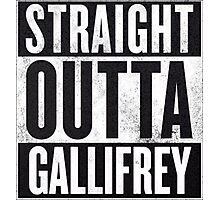 Straight Outta Gallifrey Photographic Print
