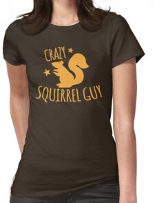 Crazy Squirrel guy Womens Fitted T-Shirt