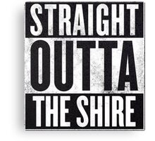 Straight Outta The Shire Canvas Print