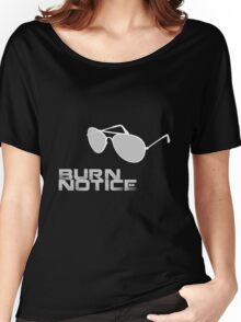 Burn Notice Women's Relaxed Fit T-Shirt