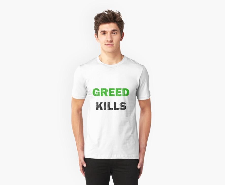 Greed Kills (Distressed) by Shuyo