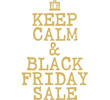 KEEP CALM & BLACK FRIDAY SALE Photographic Print
