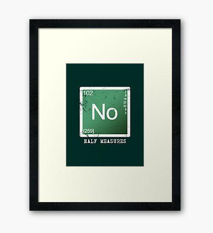 No Half Measures Framed Print