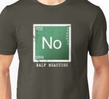 No Half Measures Unisex T-Shirt