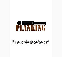 Planking, A sophisticated art... Unisex T-Shirt