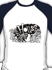 The House that Jack Built T-Shirt