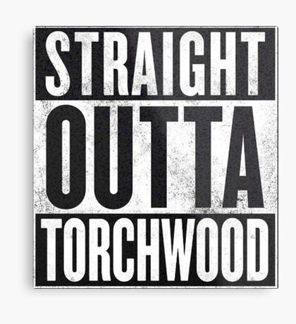 Straight Outta Torchwood Metal Print