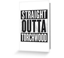 Straight Outta Torchwood Greeting Card