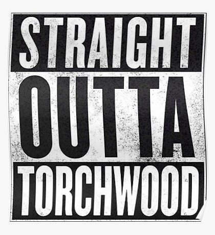 Straight Outta Torchwood Poster