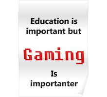 But Gaming Is Importanter Poster