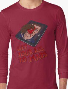 Get Your Ass to Mars Long Sleeve T-Shirt