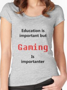 But Gaming Is Importanter Women's Fitted Scoop T-Shirt