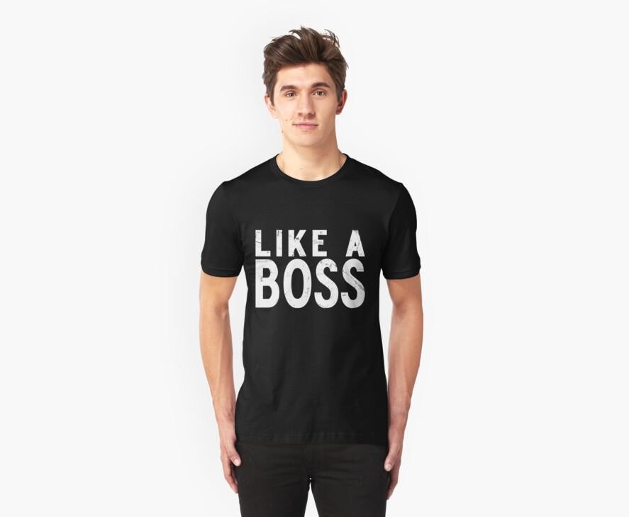 Like A Boss [WHITE] by Styl0