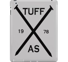 TUFF AS NAILS iPad Case/Skin