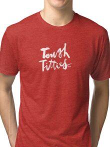 Tough Titties : White Script Tri-blend T-Shirt