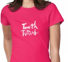Tough Titties : White Script Womens Fitted T-Shirt