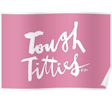 Tough Titties : White Script Poster