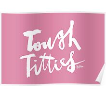 Tough Titties : White Script Poster