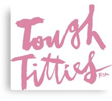 Tough Titties : Pink Script Canvas Print