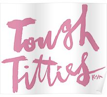 Tough Titties : Pink Script Poster