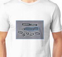Question always. Unisex T-Shirt