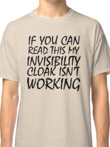 Invisibility Cloak Classic T-Shirt
