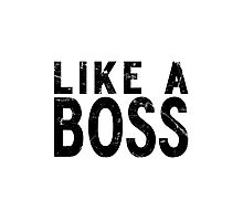 Like A Boss [BLACK] Photographic Print