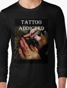 Tattoo Addicted Long Sleeve T-Shirt