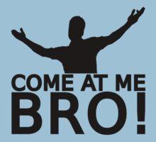 Come At Me Bro [BLACK] Kids Tee