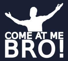 Come At Me Bro (Version 1) [WHITE] Kids Tee
