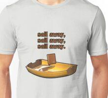 Sail away, sail away, sail away. Unisex T-Shirt