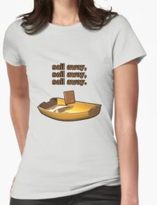Sail away, sail away, sail away. Womens Fitted T-Shirt