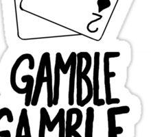 Gamble! Sticker