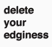 delete your edginess by dalmin