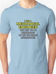 Mechanical Engineer .. Superior Intelligence Unisex T-Shirt
