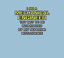 Mechanical Engineer .. Superior Intelligence T-Shirt