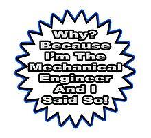 Mechanical Engineer .. Because I Said So by TKUP22