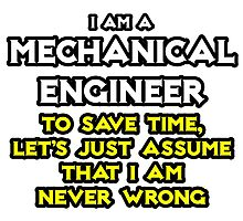 Mechanical Engineer ... Assume That I Am Never Wrong by TKUP22