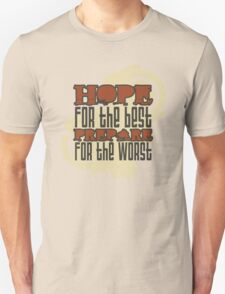 HOPE for the best, PREPARE for the worst! T-Shirt