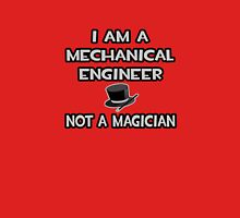 Mechanical Engineer - Not A Magician Unisex T-Shirt