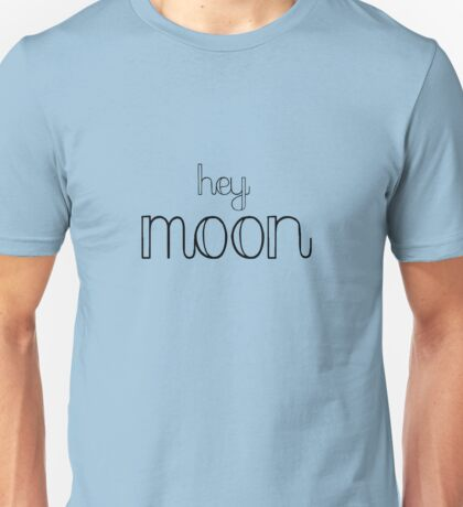 Hey Moon Unisex T-Shirt