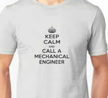 Keep Calm and Call A Mechanical Engineer Unisex T-Shirt